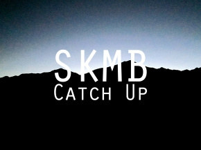 SKMB Catch Up