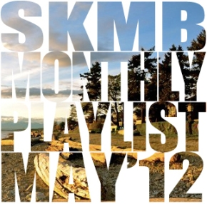 SKMB Monthly Playlist May_12