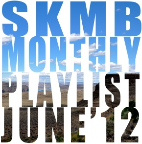 SKMB Monthly Playlist June12