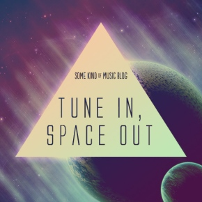 Tune In Space Out
