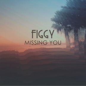 Figgy Missing You EP