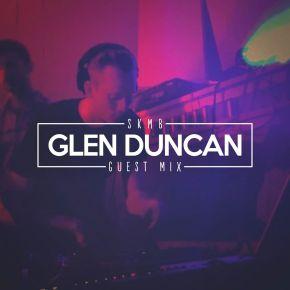 SKMB Guest Mix - Glen Duncan